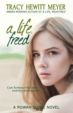 A Life Freed, A Rowan Sloane Novel by Tracy Hewitt Meyer